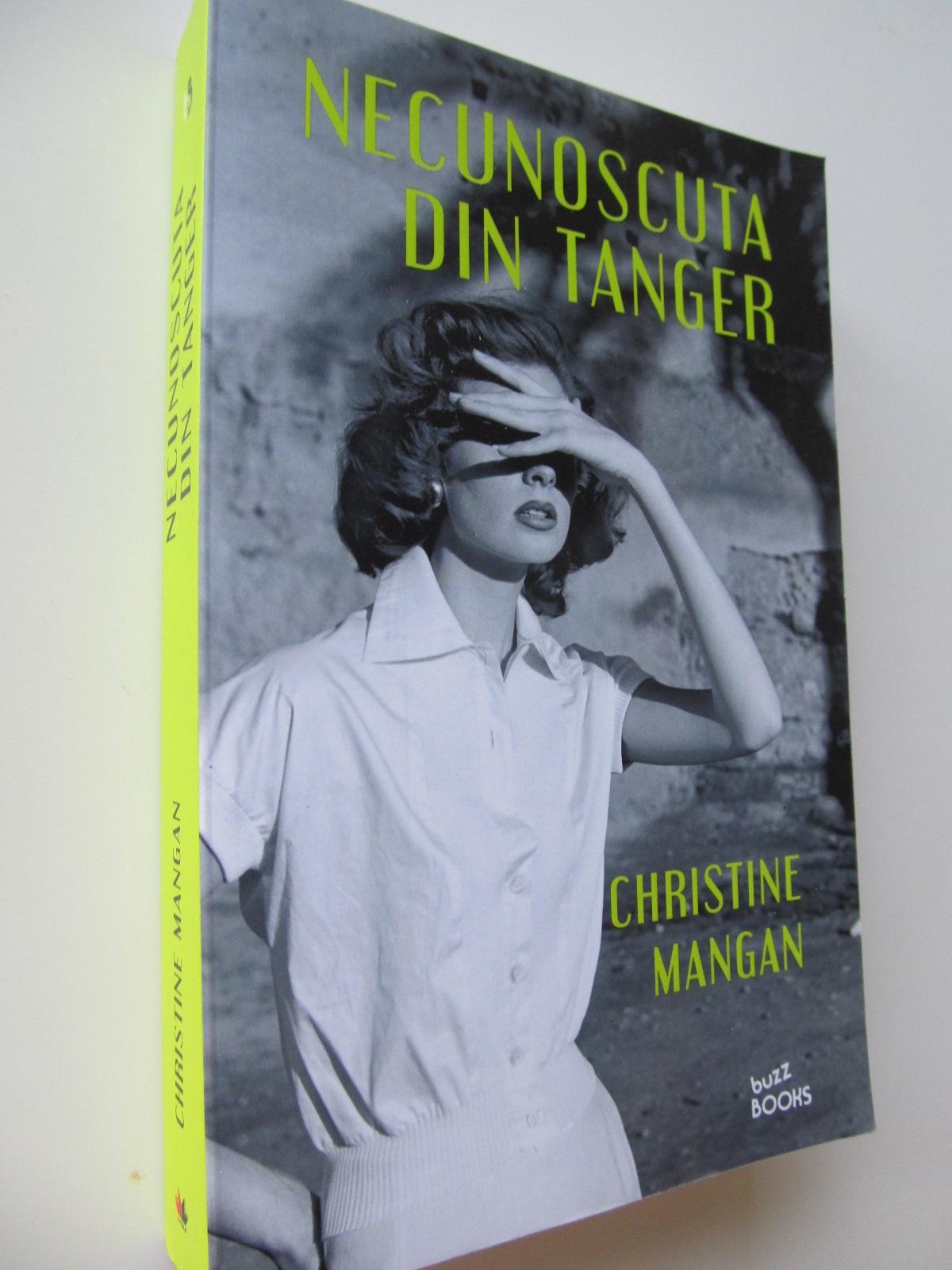 Necunoscuta din Tanger - Cristine Mangan | Detalii carte