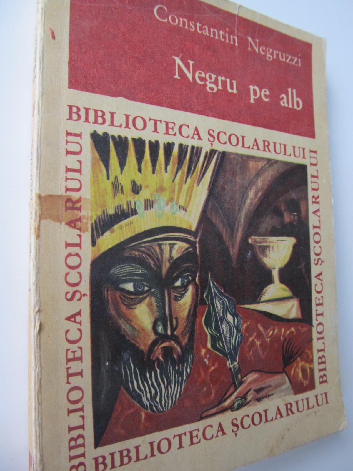 Negru pe alb - Constantin Negruzzi | Detalii carte
