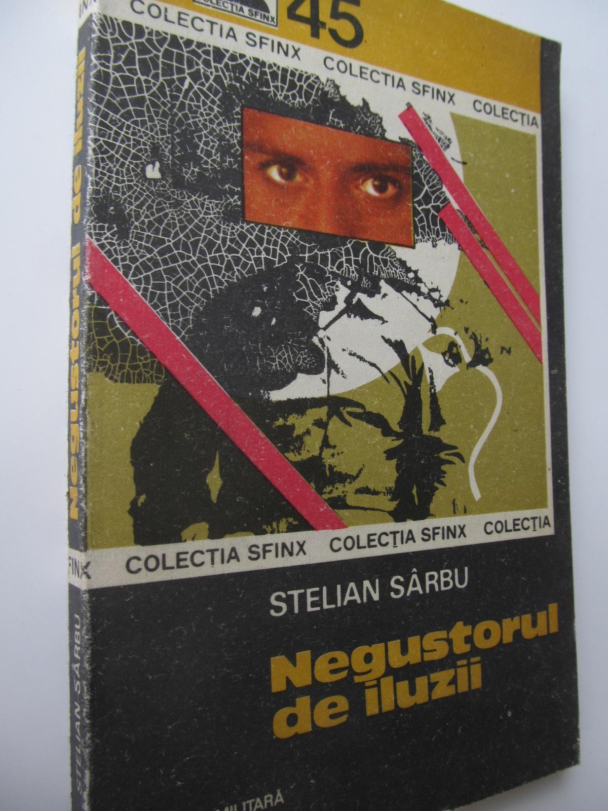Negustorul de iluzii - Stelian Sarbu | Detalii carte