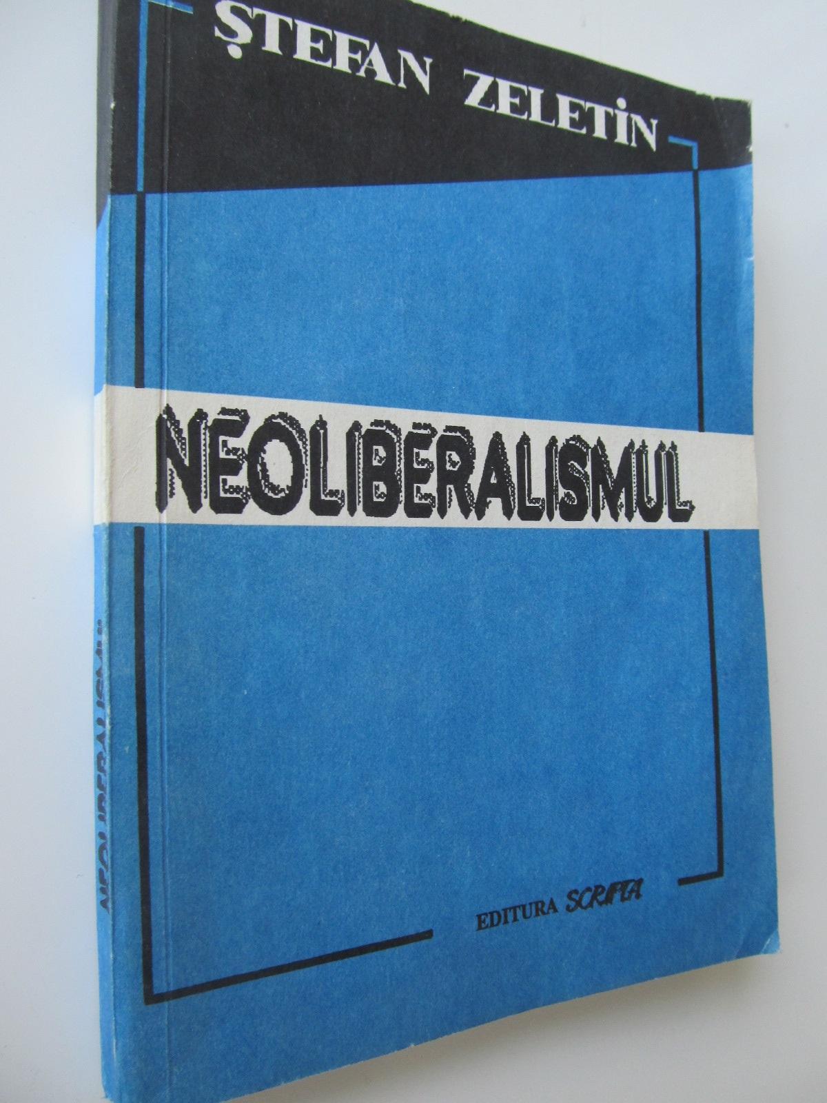 Neoliberalismul - Stefan Zeletin | Detalii carte