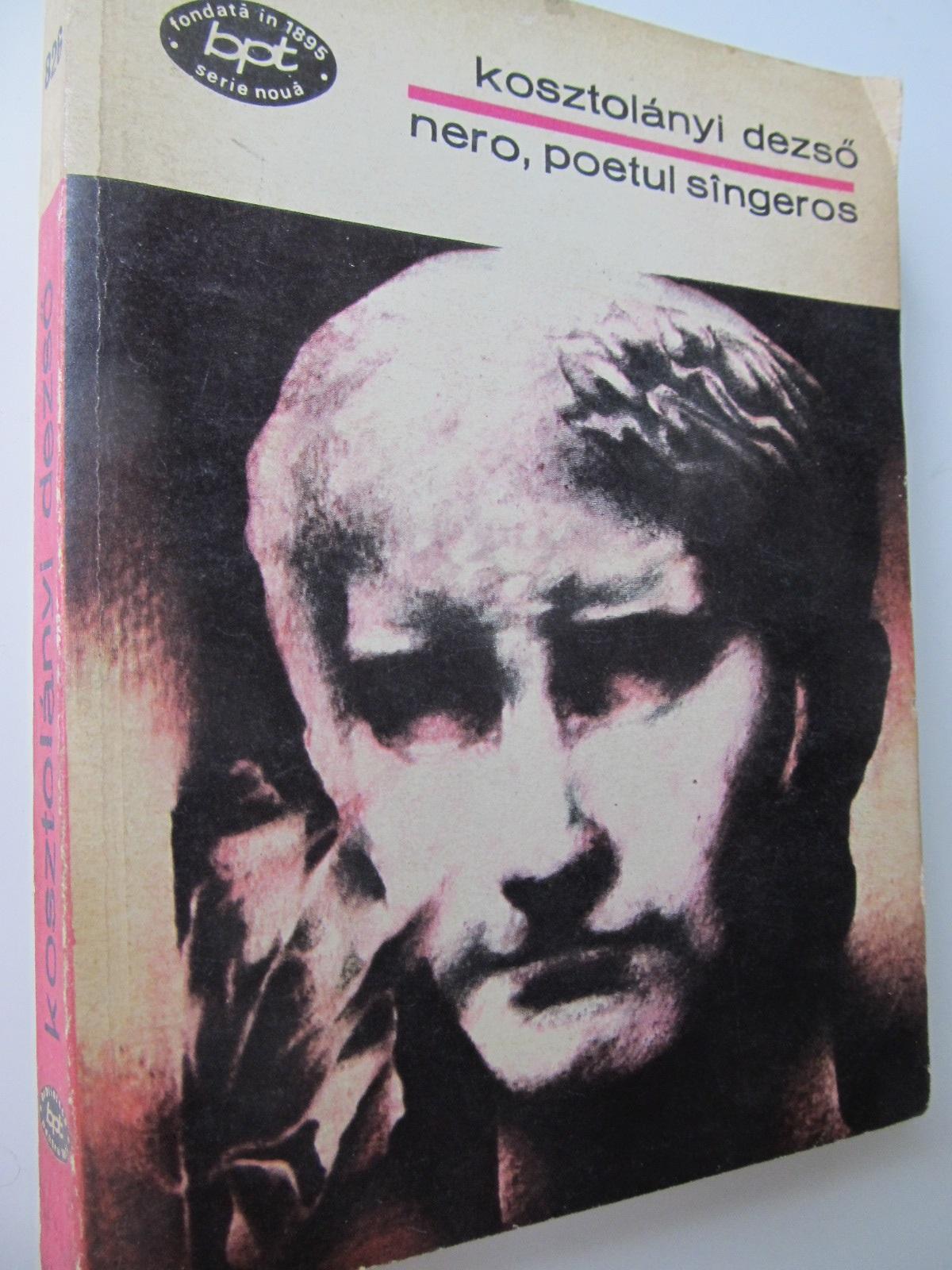 Nero poetul sangeros - Kosztolanyi Deszo | Detalii carte