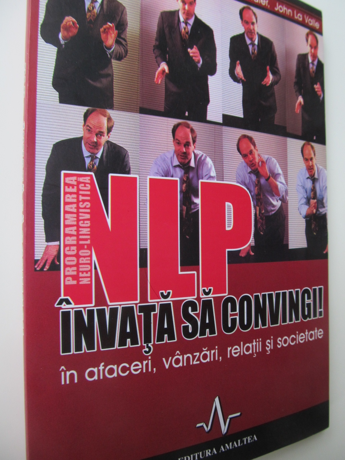 NLP invata sa convingi - in afaceri , vanzari , relatii si societate - Richard Bandler , John La Valle   Detalii carte