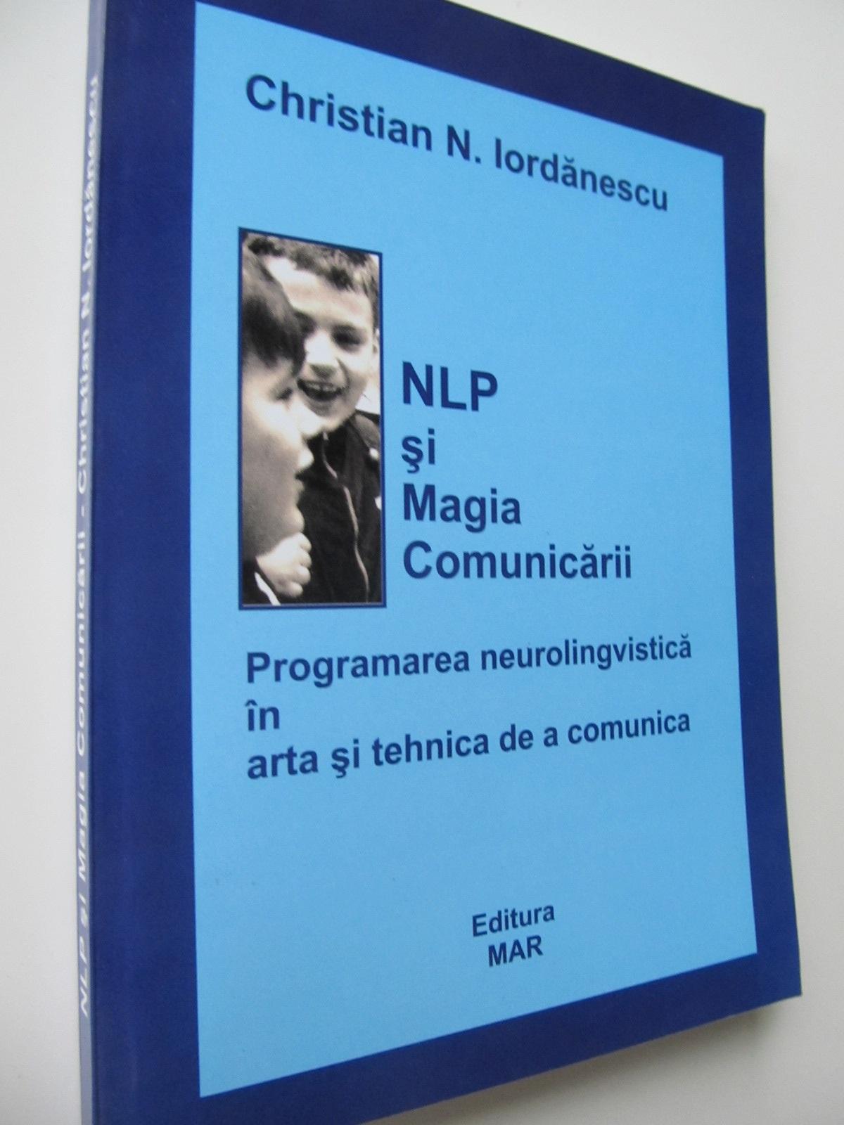 NLP si magia comunicarii - Christian N. Iordanescu | Detalii carte