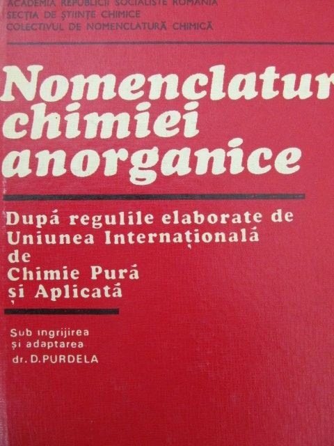 Nomenclatura chimiei anorganice (dupa regulile IUPAC) - D. Purdela | Detalii carte