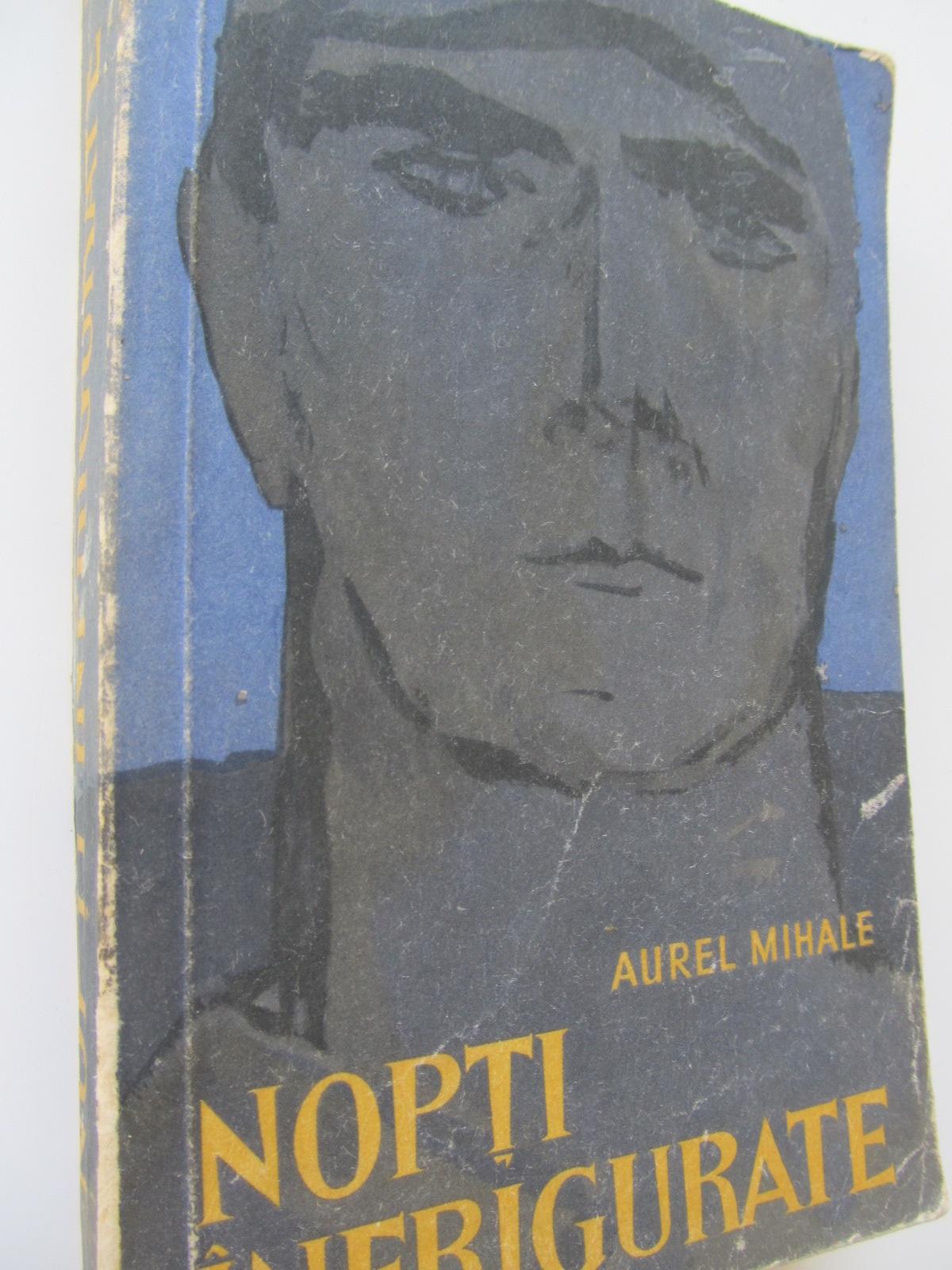 Nopti infrigurate - Aurel Mihale | Detalii carte