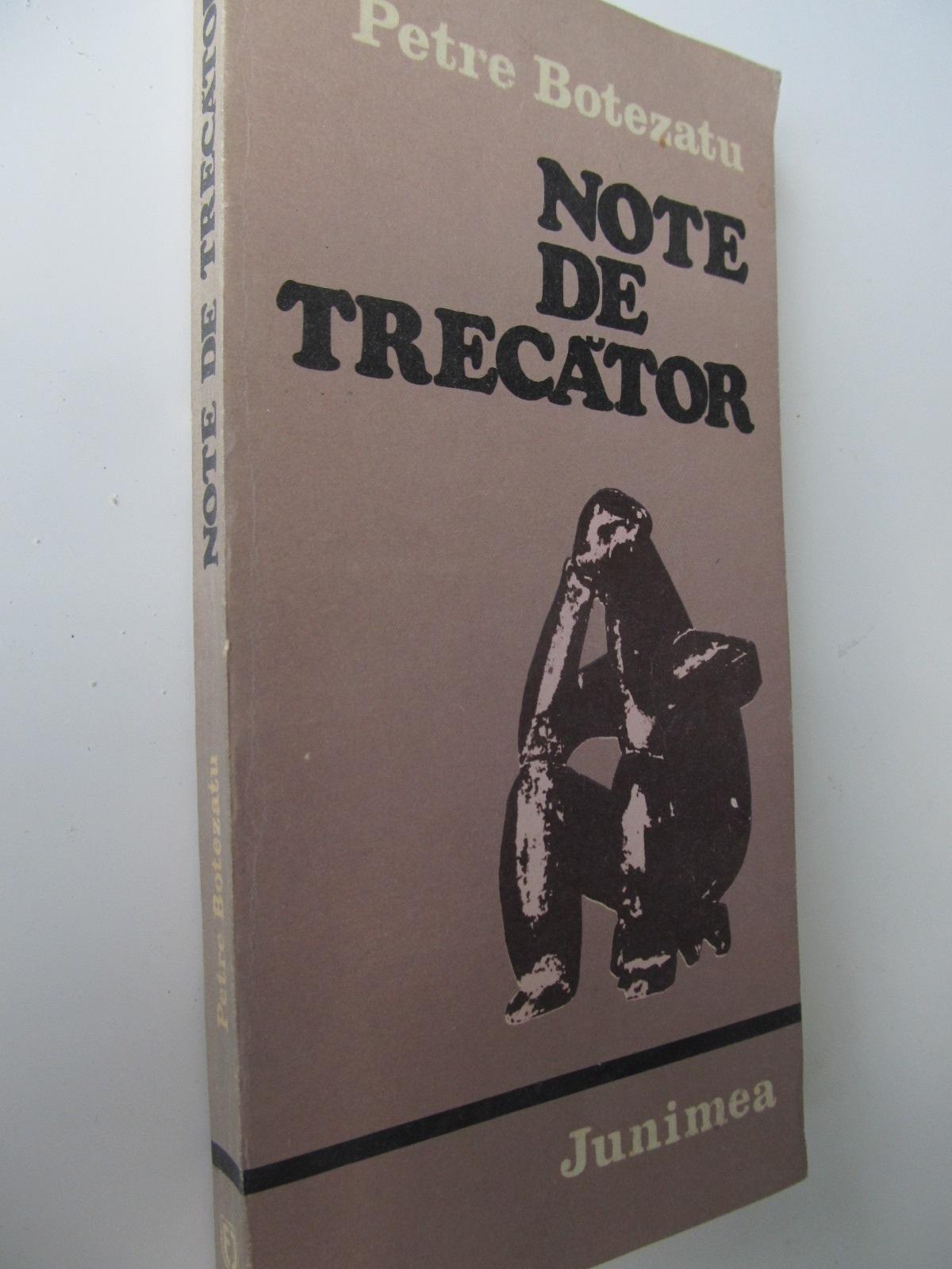 Note de trecator - Petre Botezatu | Detalii carte