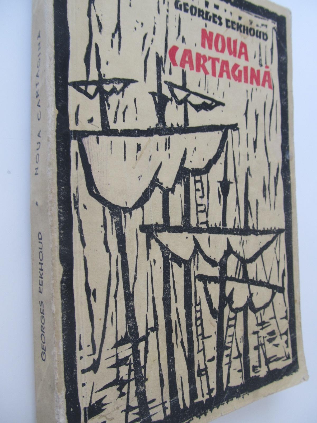 Noua Cartagina - Georges Eekhoud | Detalii carte