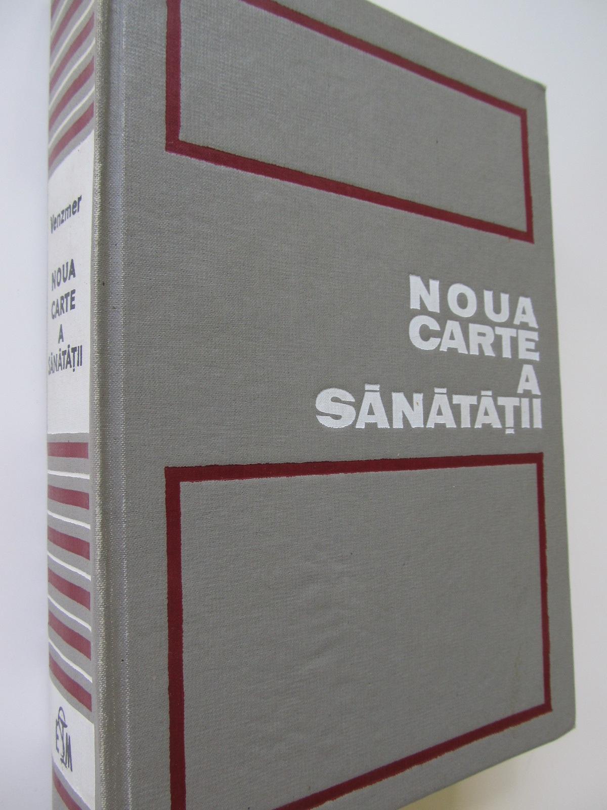 Noua carte a sanatatii - Gerhard Venzmer | Detalii carte