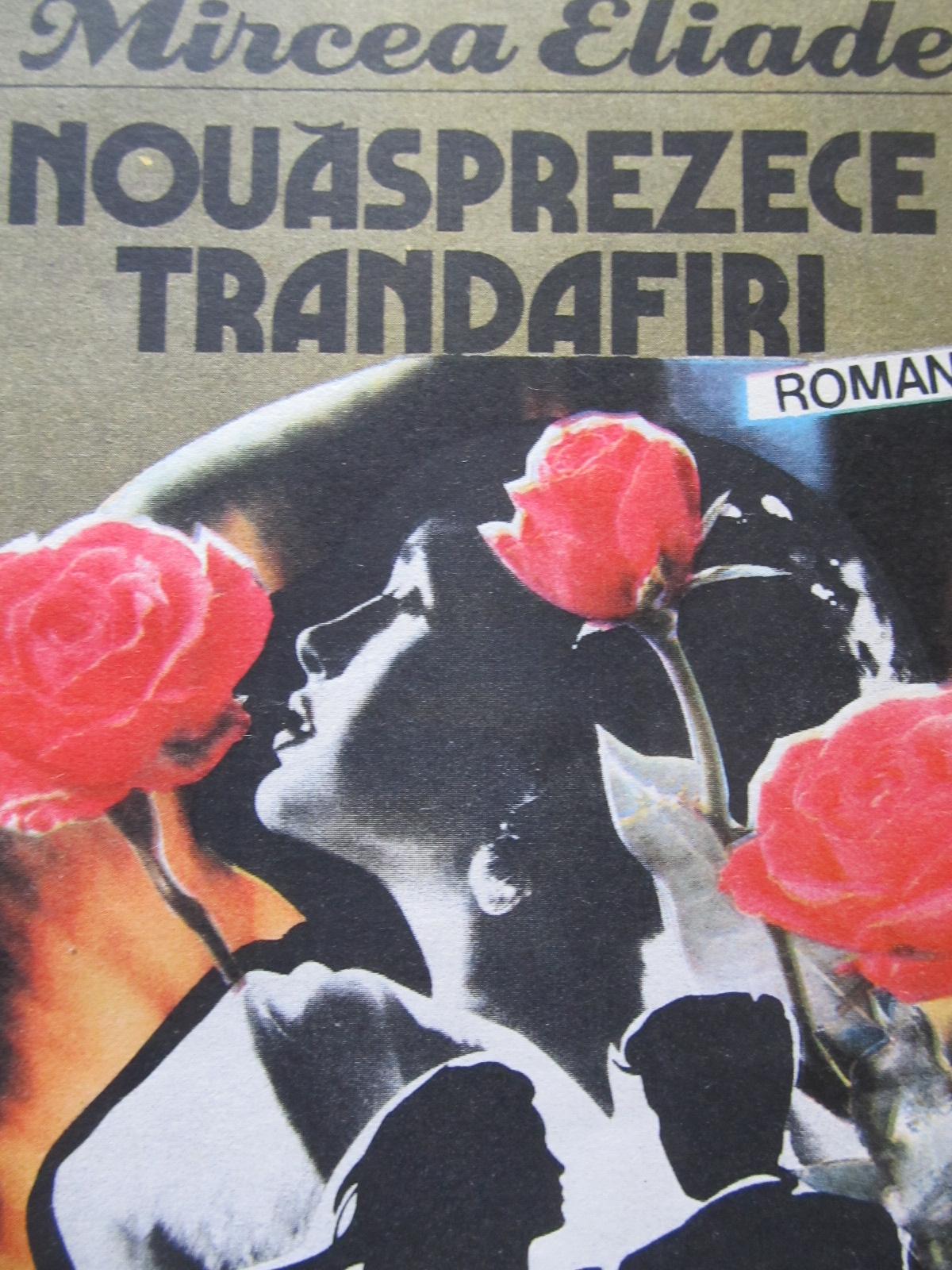 Nouasprezece trandafiri - Mircea Eliade | Detalii carte