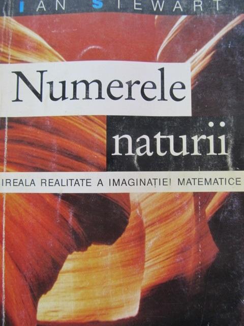 Numerele naturii - Ireala realitate a imaginatiei matematice - Ian Stewart | Detalii carte