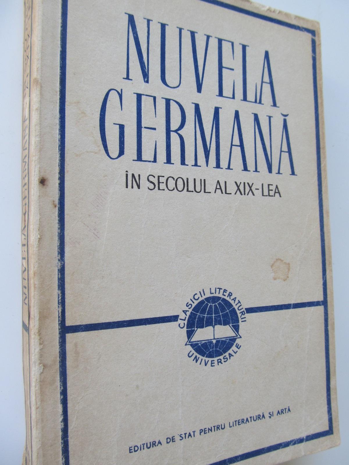 Nuvela Germana in secolul al XIX-lea - Heinrich Von Kleist , Aklbert Von Chamisso , Clemens Bretano , ... | Detalii carte