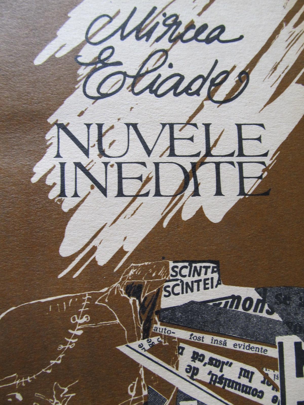 Nuvele inedite [1] - Mircea Eliade | Detalii carte
