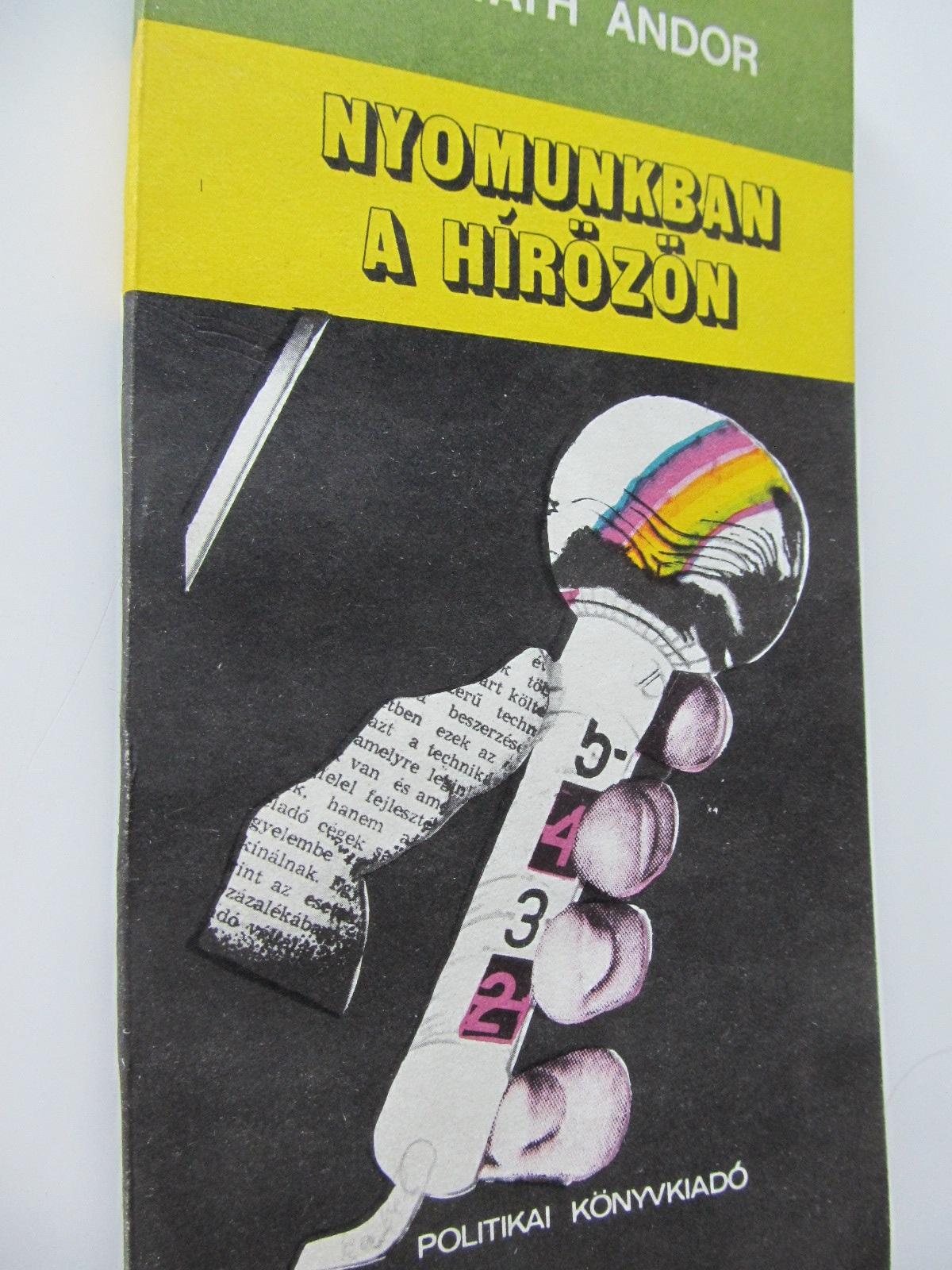 Nyomunkban a hirozon - Horvath Andor | Detalii carte