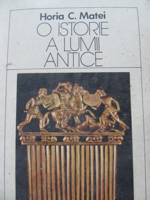 O istorie a lumii antice - Horia C. Matei | Detalii carte