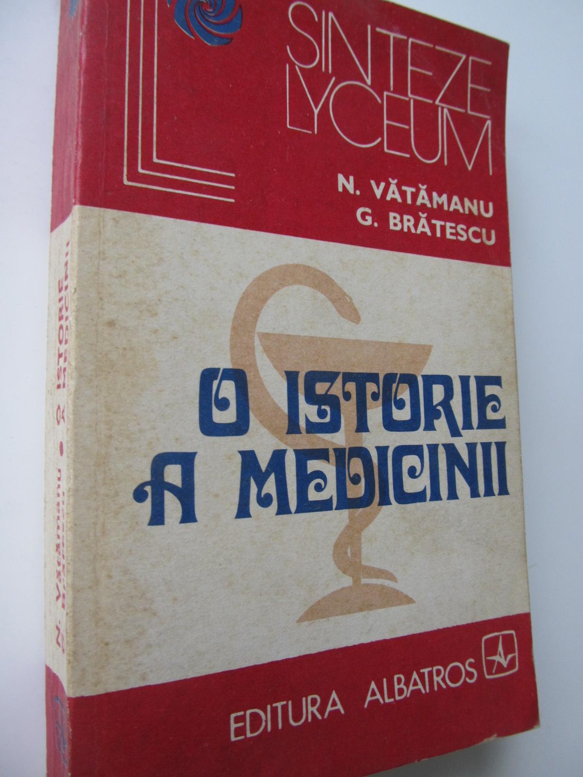 O istorie a medicinii - N. Vatamanu , ... | Detalii carte