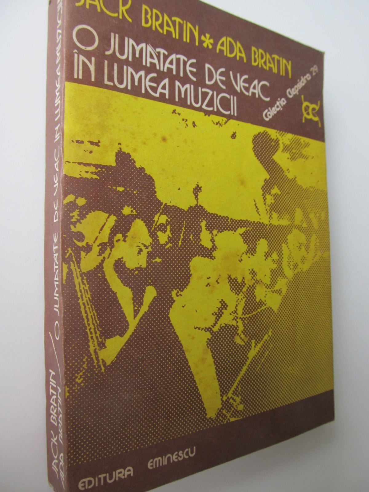 O jumatate de veac in lumea muzicii - Jack Bratin , Ada Bratin | Detalii carte