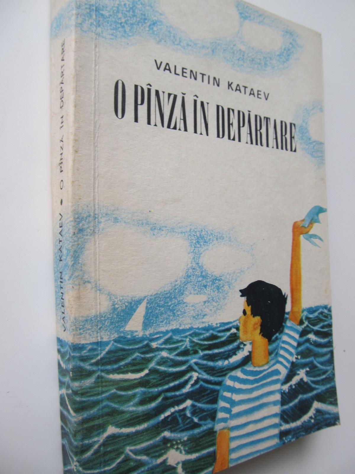 O panza in departare - Valentin Kataev | Detalii carte