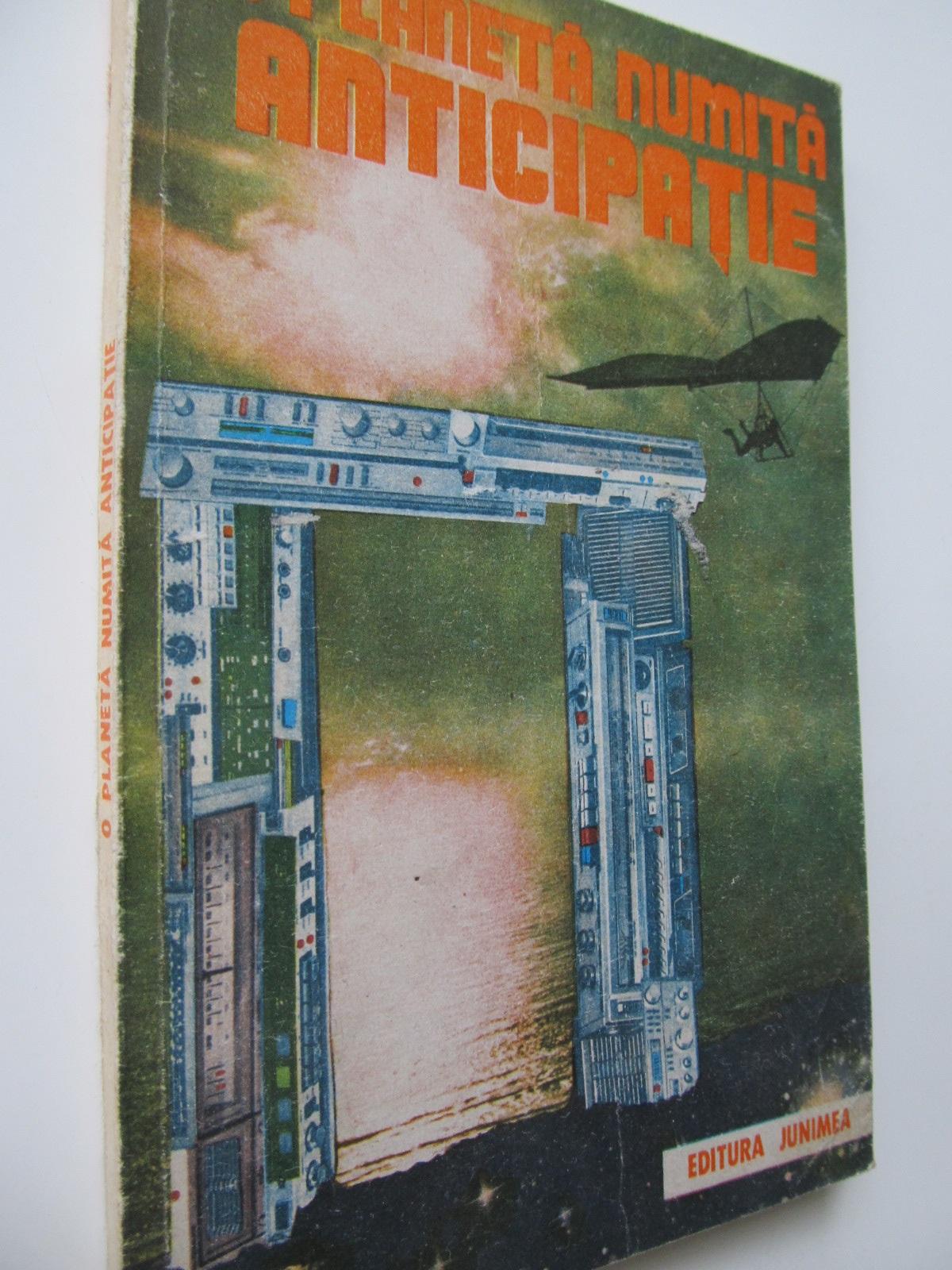 O planeta numita anticipatie - *** | Detalii carte
