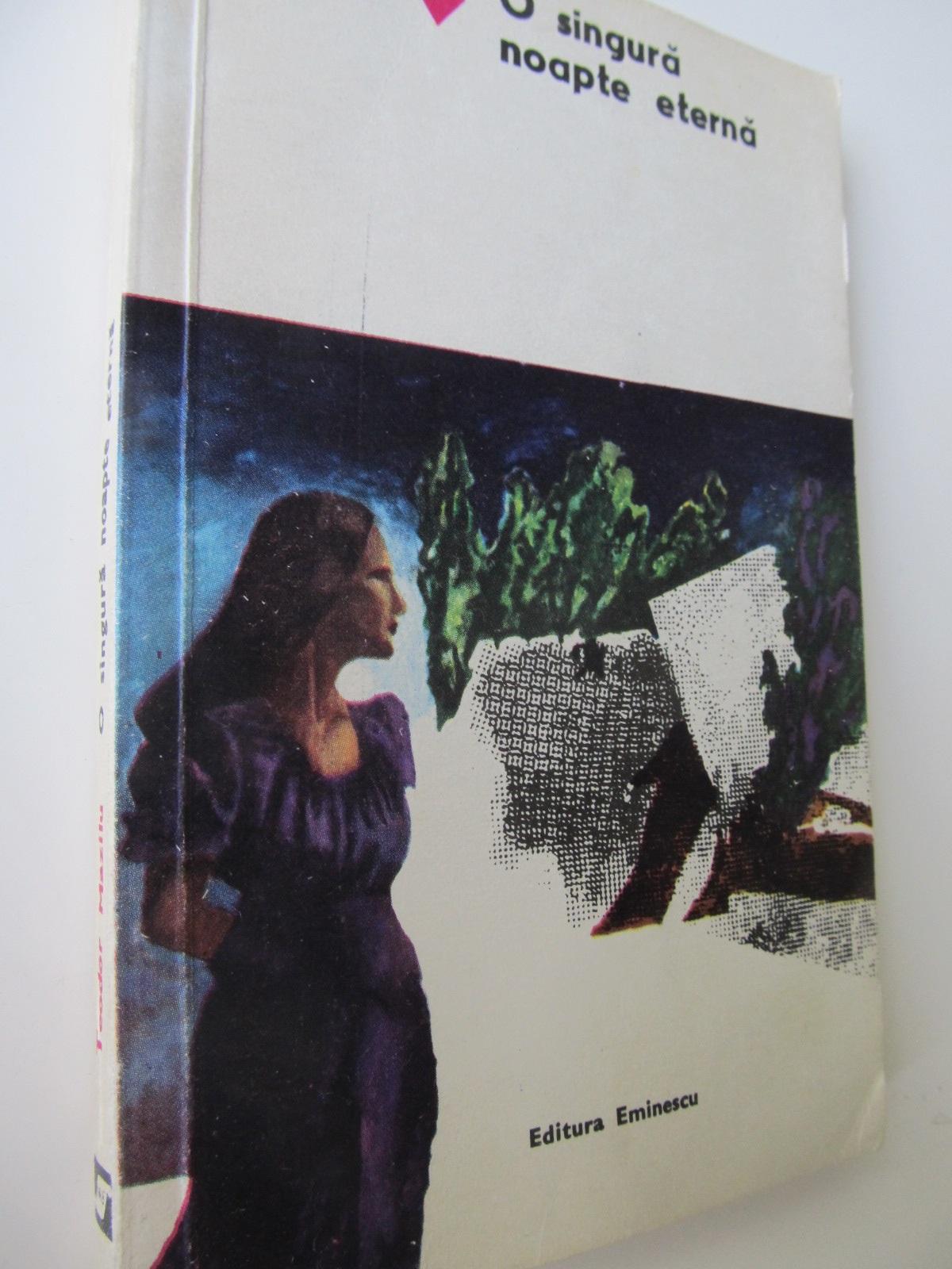 O singura noapte eterna - Teodor Mazilu | Detalii carte