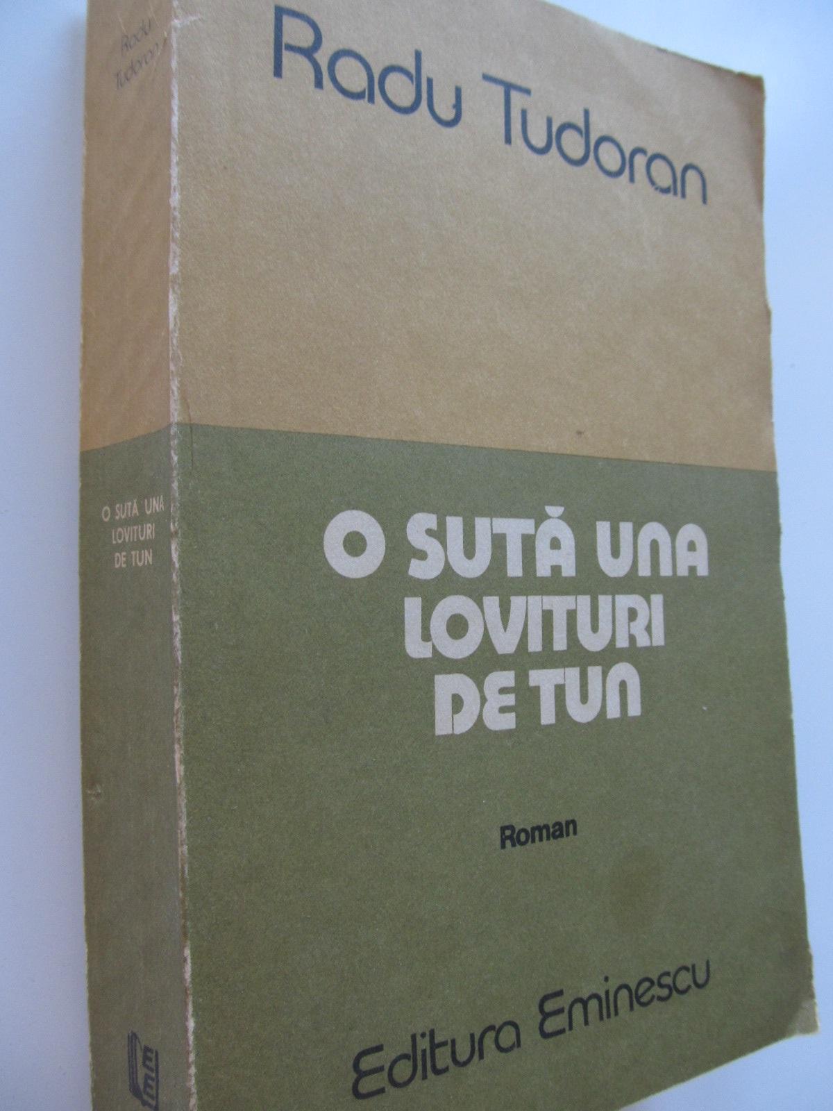 O suta una lovituri de tun - Radu Tudoran | Detalii carte