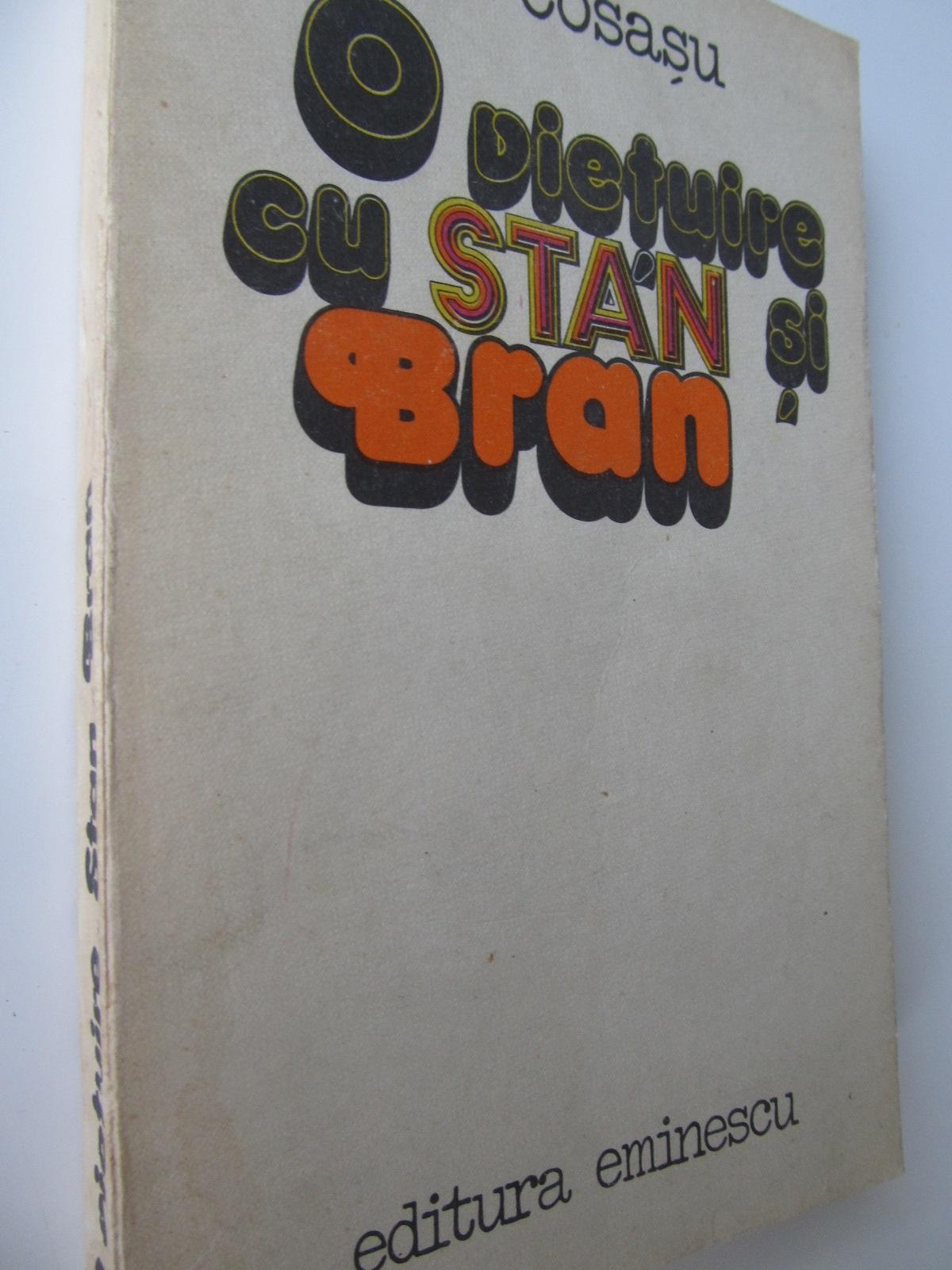 O vietuire cu Stan si Bran - Radu Cosasu | Detalii carte