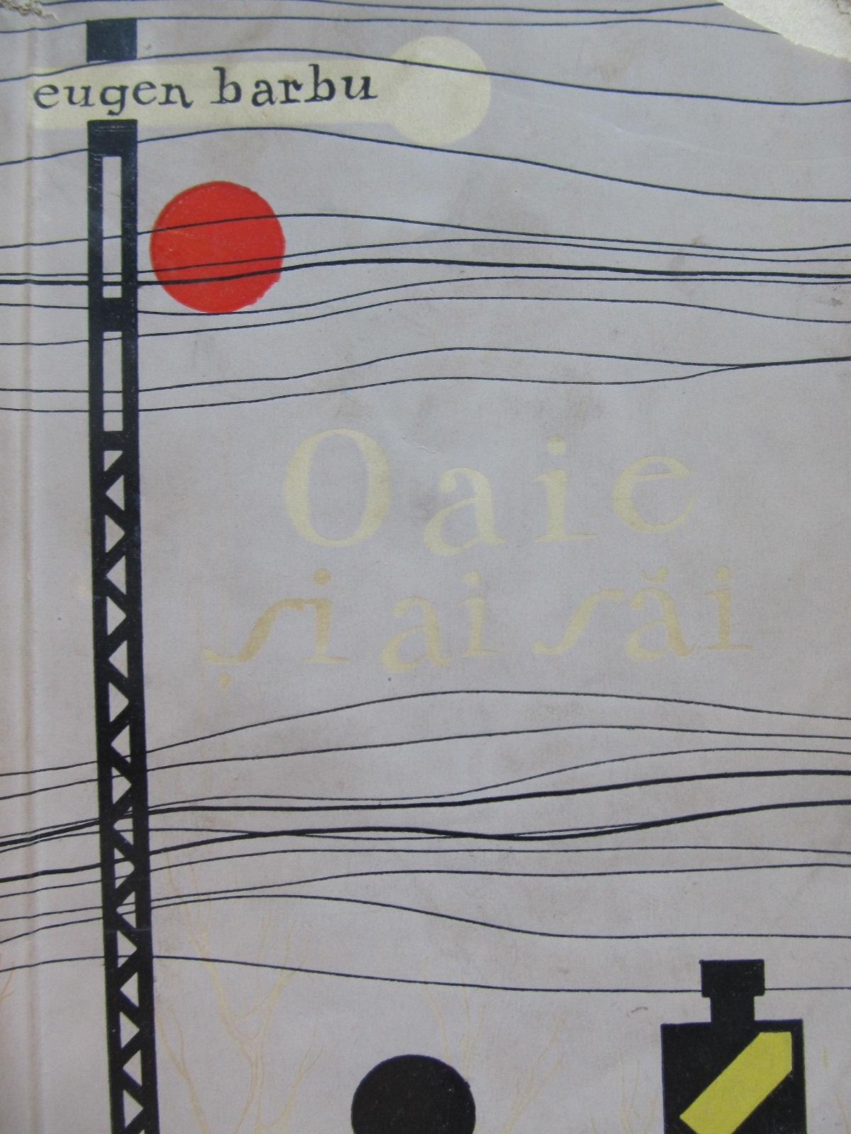 Oaie si ai sai - Eugen Barbu | Detalii carte