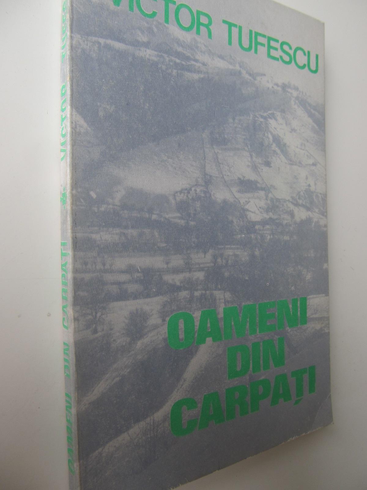 Carte Oameni din Carpati - Victor Tufescu