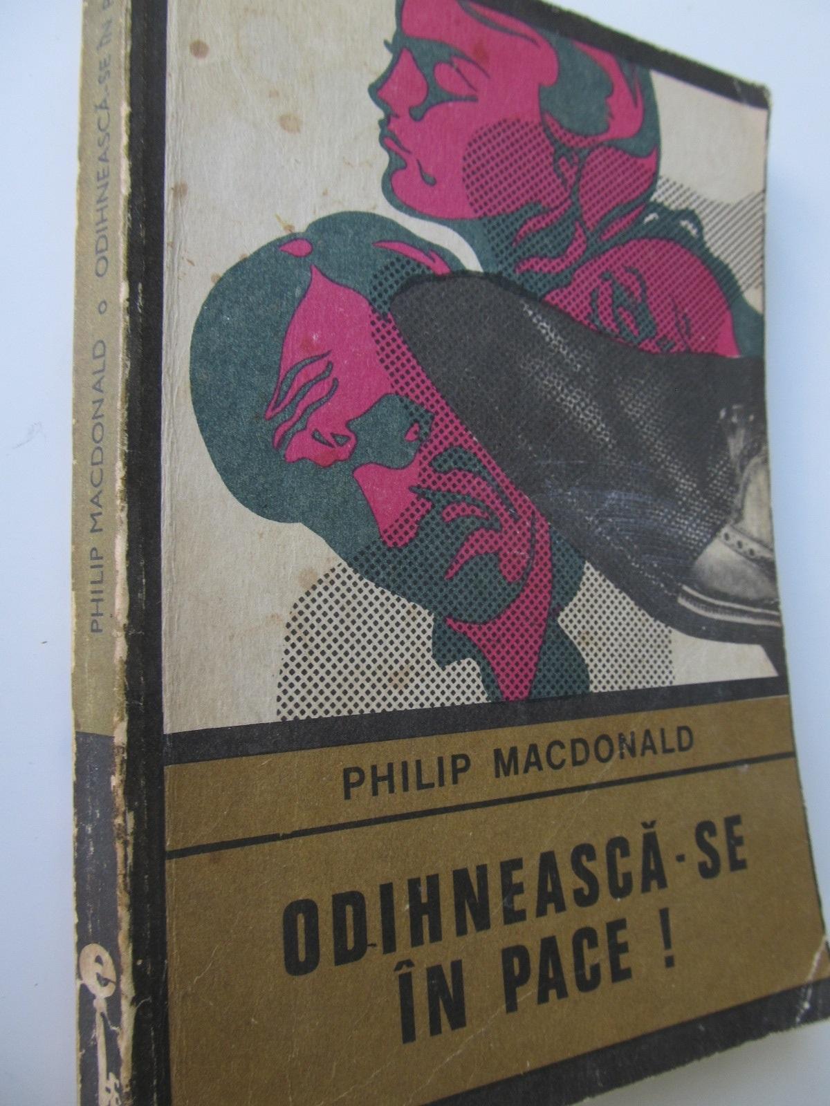 Odihneasca-se in pace - Philip Macdonald | Detalii carte