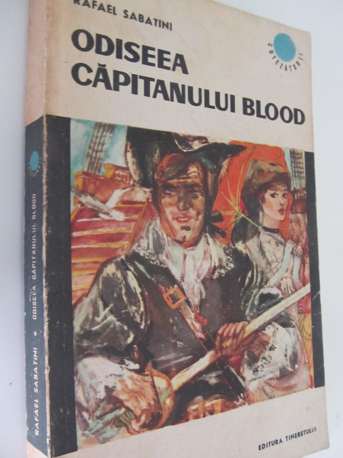 Odiseea capitanului Blood - Rafael Sabatini | Detalii carte