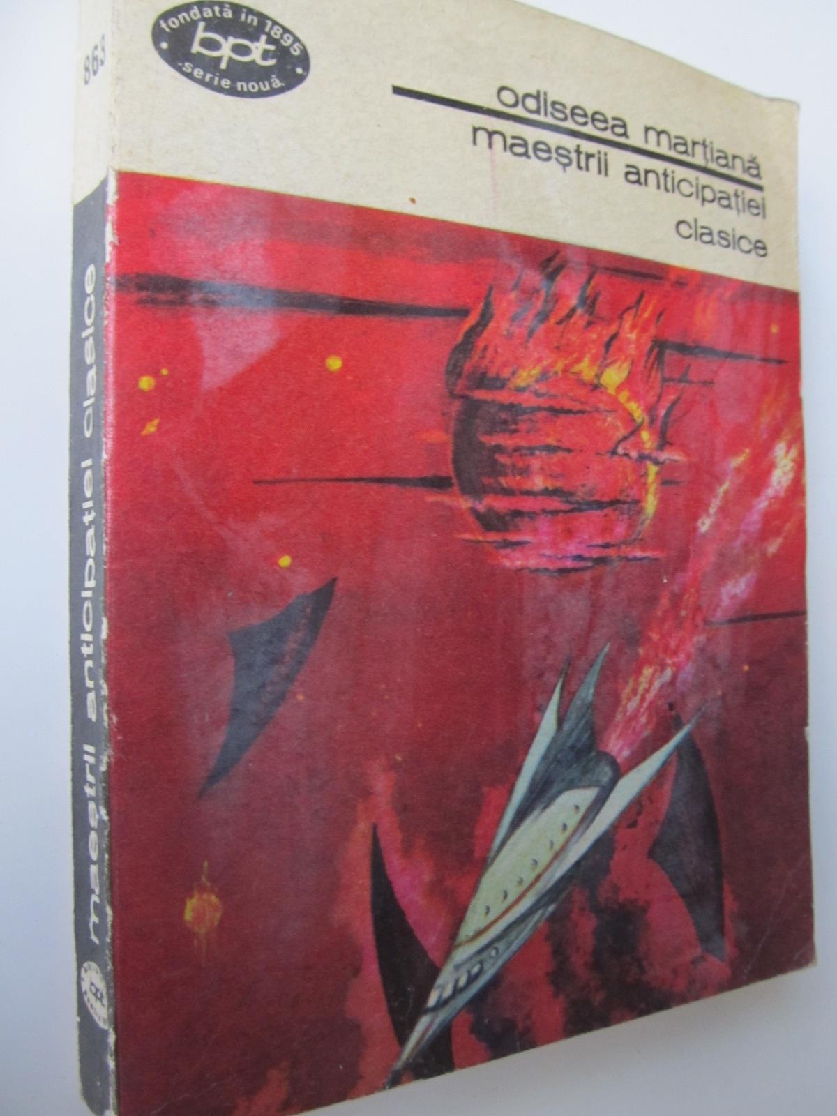 Odiseea martiana - maestrii anticipatiei clasice - Edgar Allan Poe , H.G.Wells , Jules Verne , ... | Detalii carte