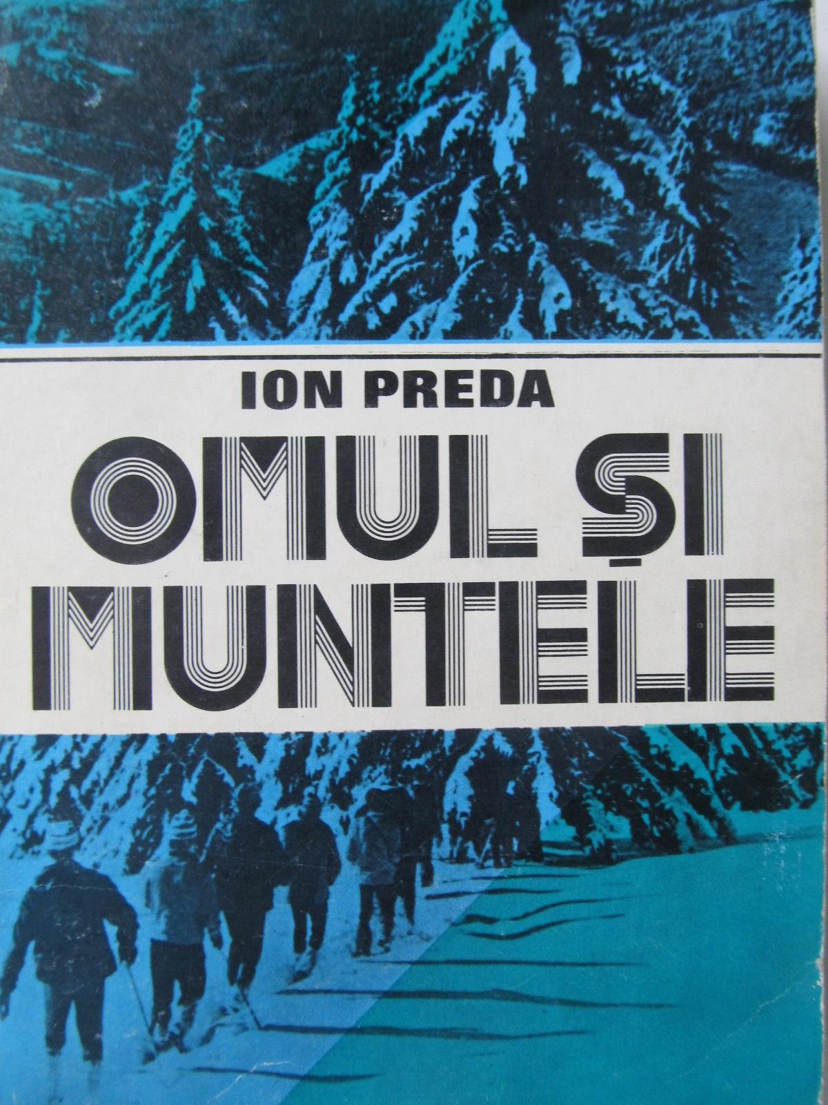 Omul si muntele - Ion Preda | Detalii carte