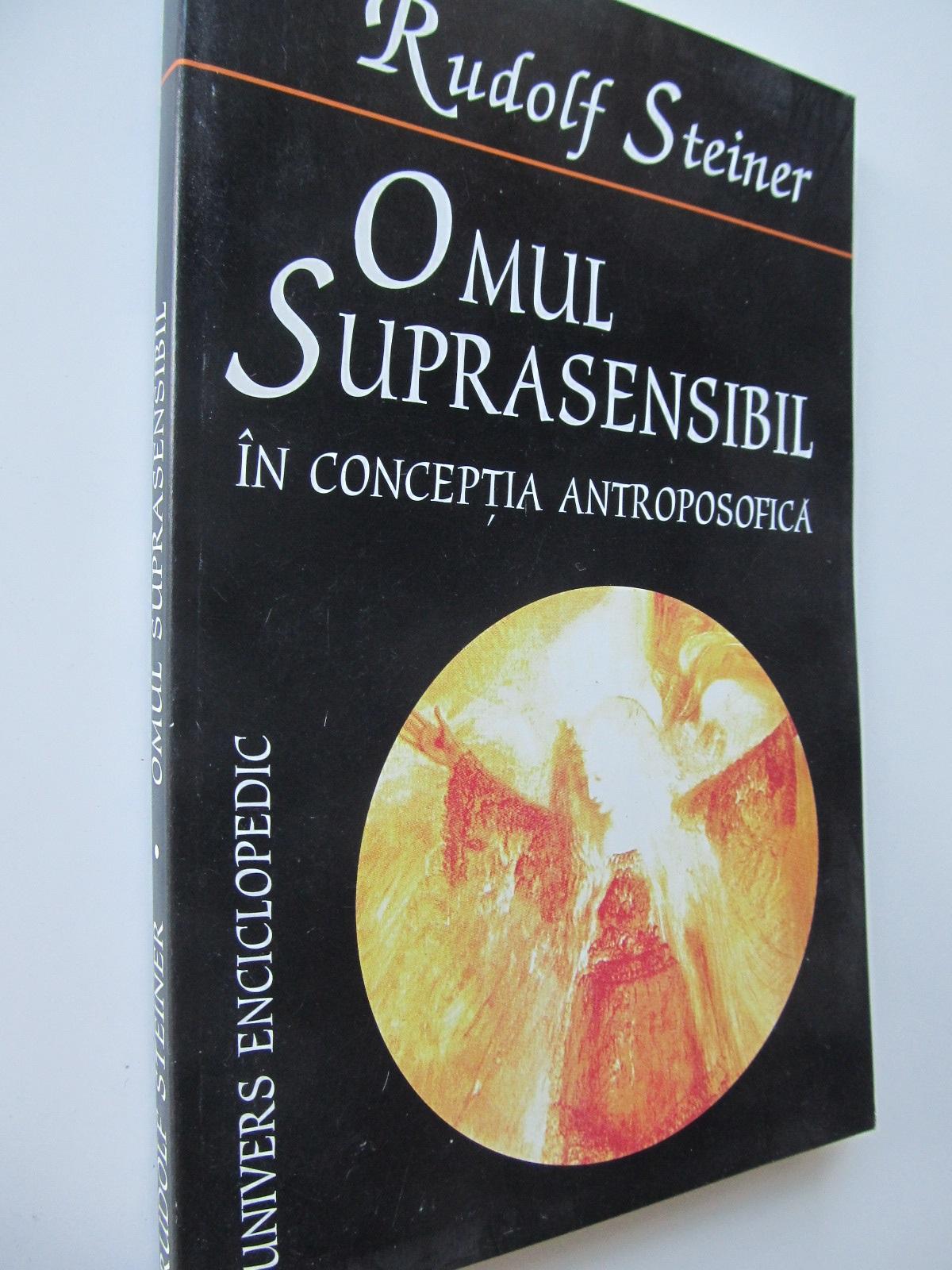 Omul suprasensibil in conceptia antroposofica - Rudolf Steiner | Detalii carte