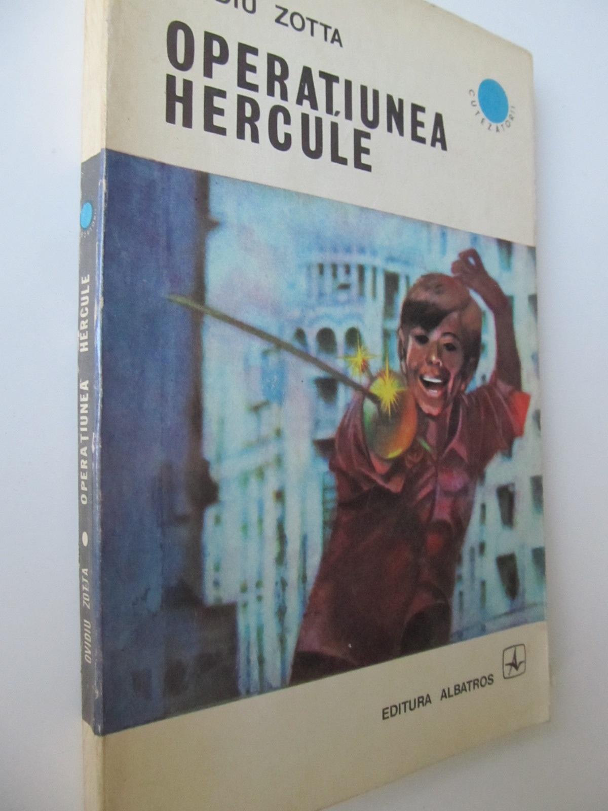 Operatiunea Hercule - Ovidiu Zotta   Detalii carte