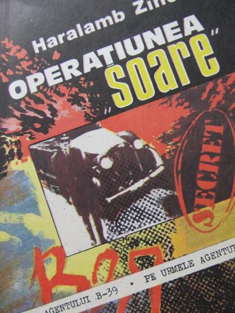 Operatiunea Soare - Pe urmele agentului B-39 [1] - Haralamb Zinca | Detalii carte