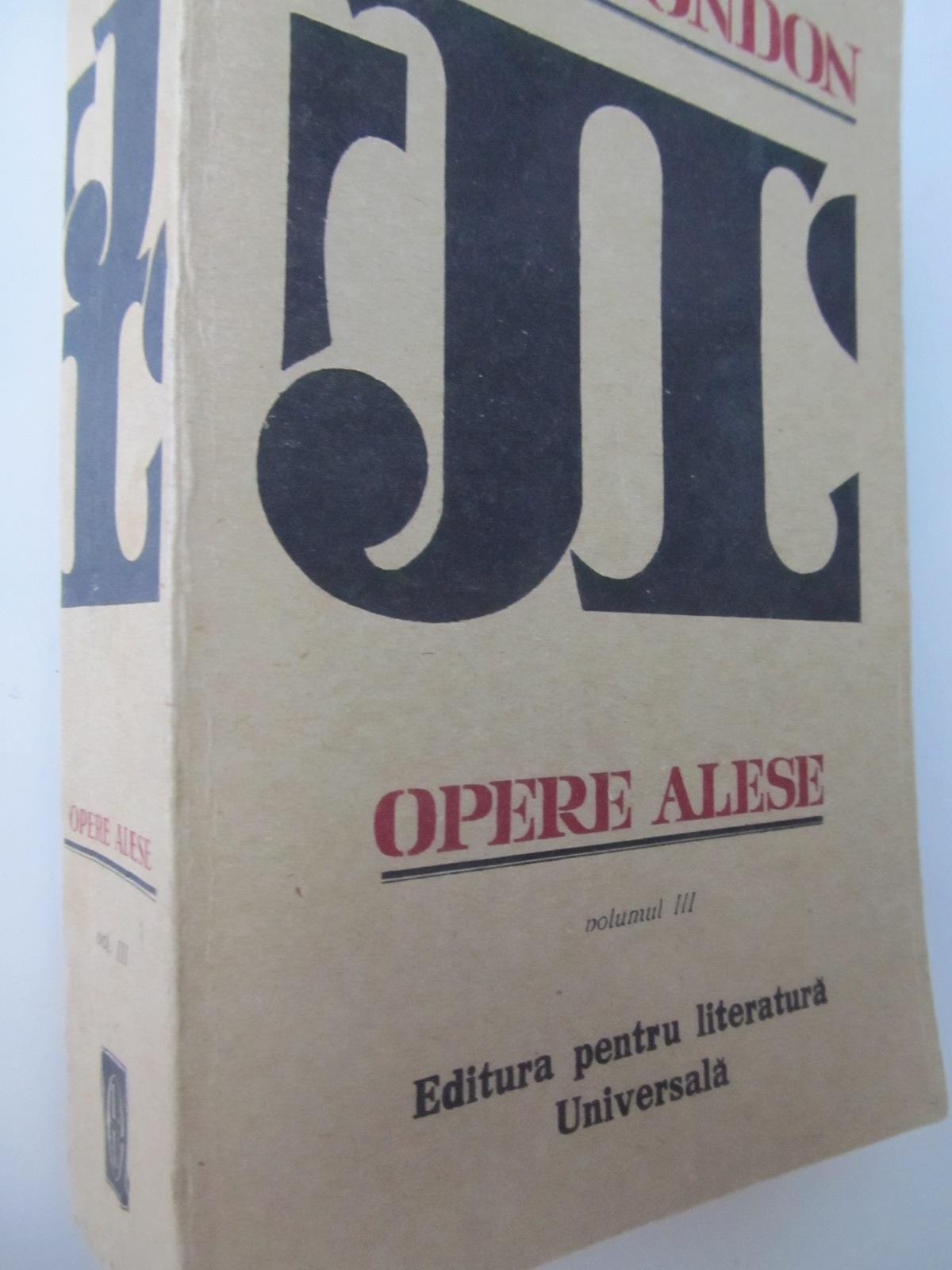 Opere alese (vol. 3) - Jack London | Detalii carte