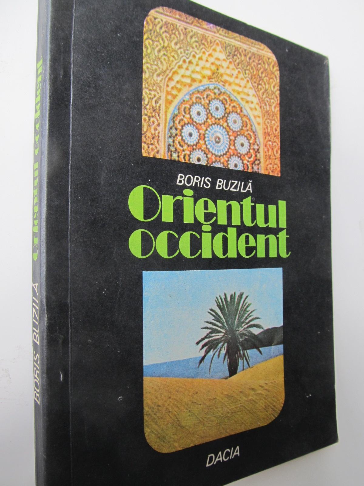 Orientul occident - Boris Buzila | Detalii carte