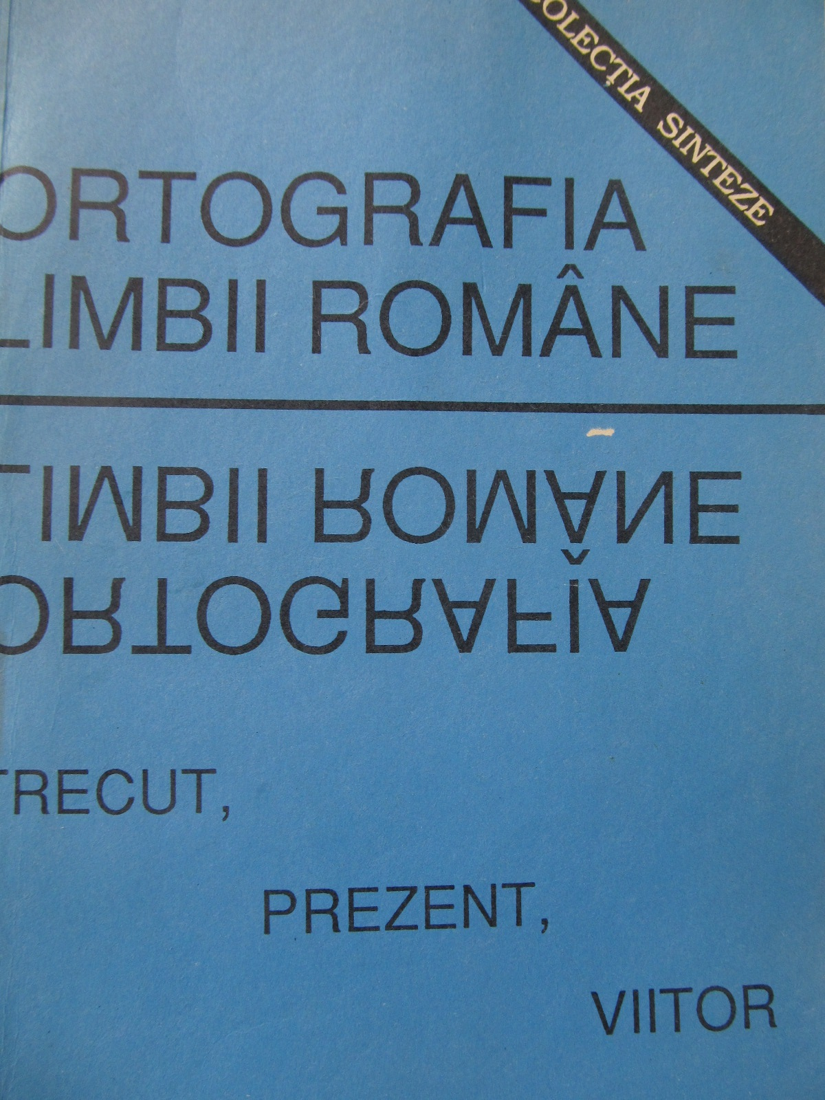 Ortografia limbii romane trecut prezent viitor - *** | Detalii carte