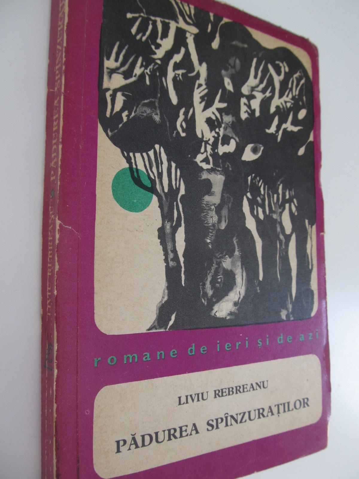 Padurea spanzuratilor - Liviu Rebreanu | Detalii carte