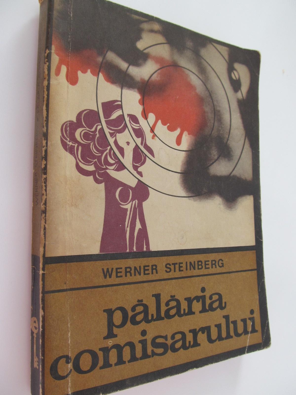 Palaria comisarului - Werner Steinberg   Detalii carte