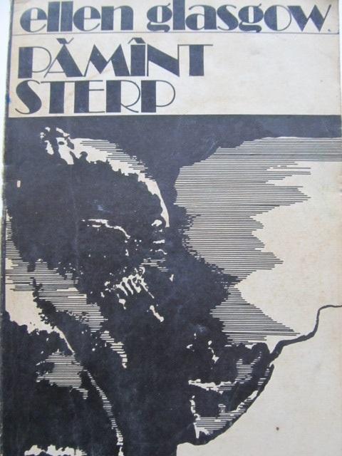 Pamant sterp - Ellen Glasgow | Detalii carte
