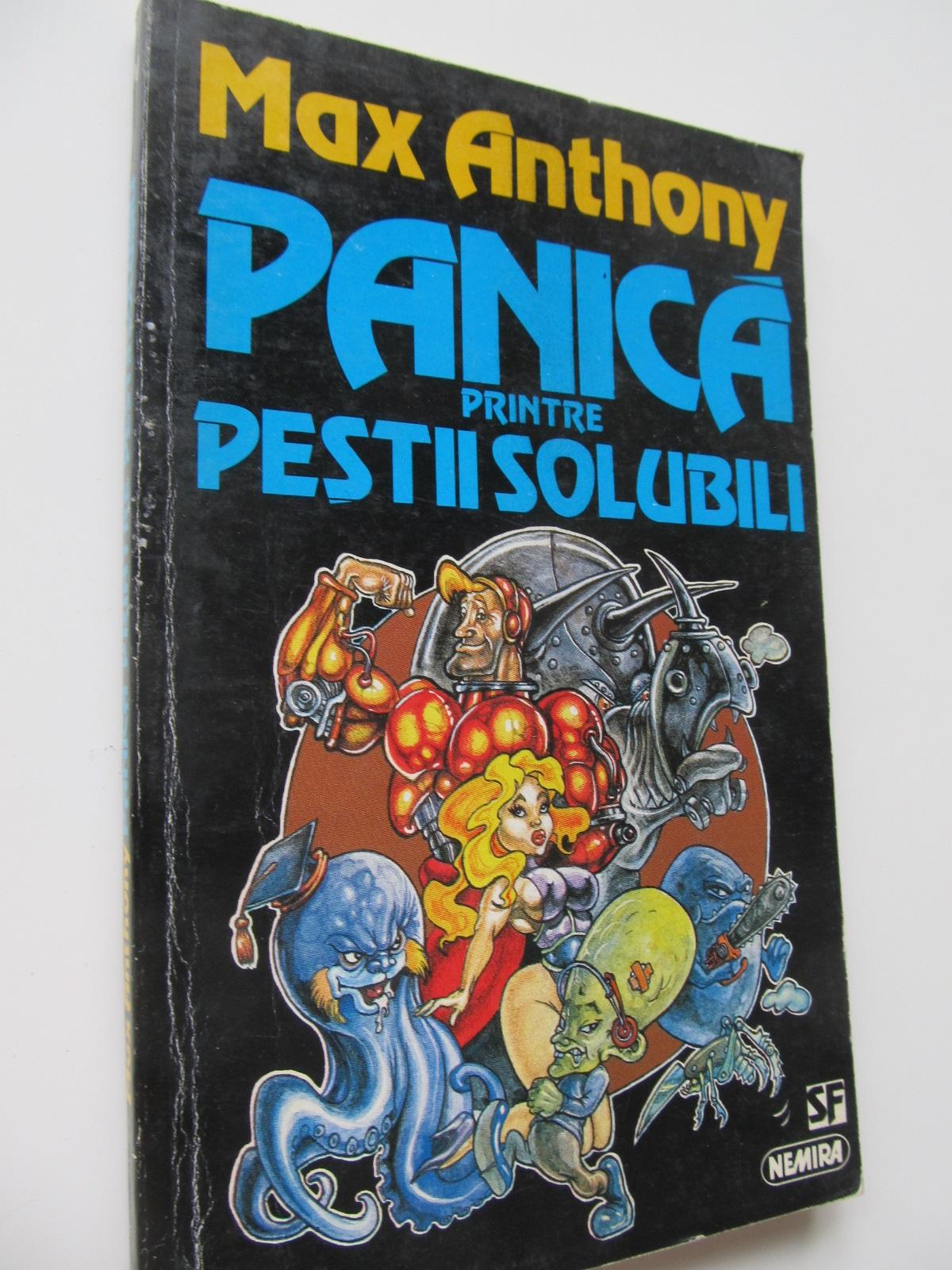 Panica printre pestii solubili - Max Anthony | Detalii carte