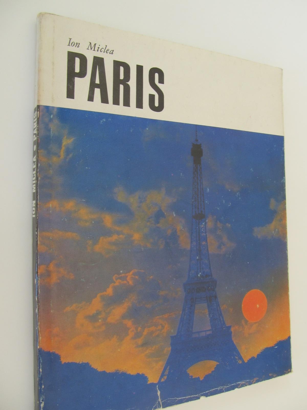 Paris (album - prefata Ion Stavarusi) - Ion Miclea | Detalii carte