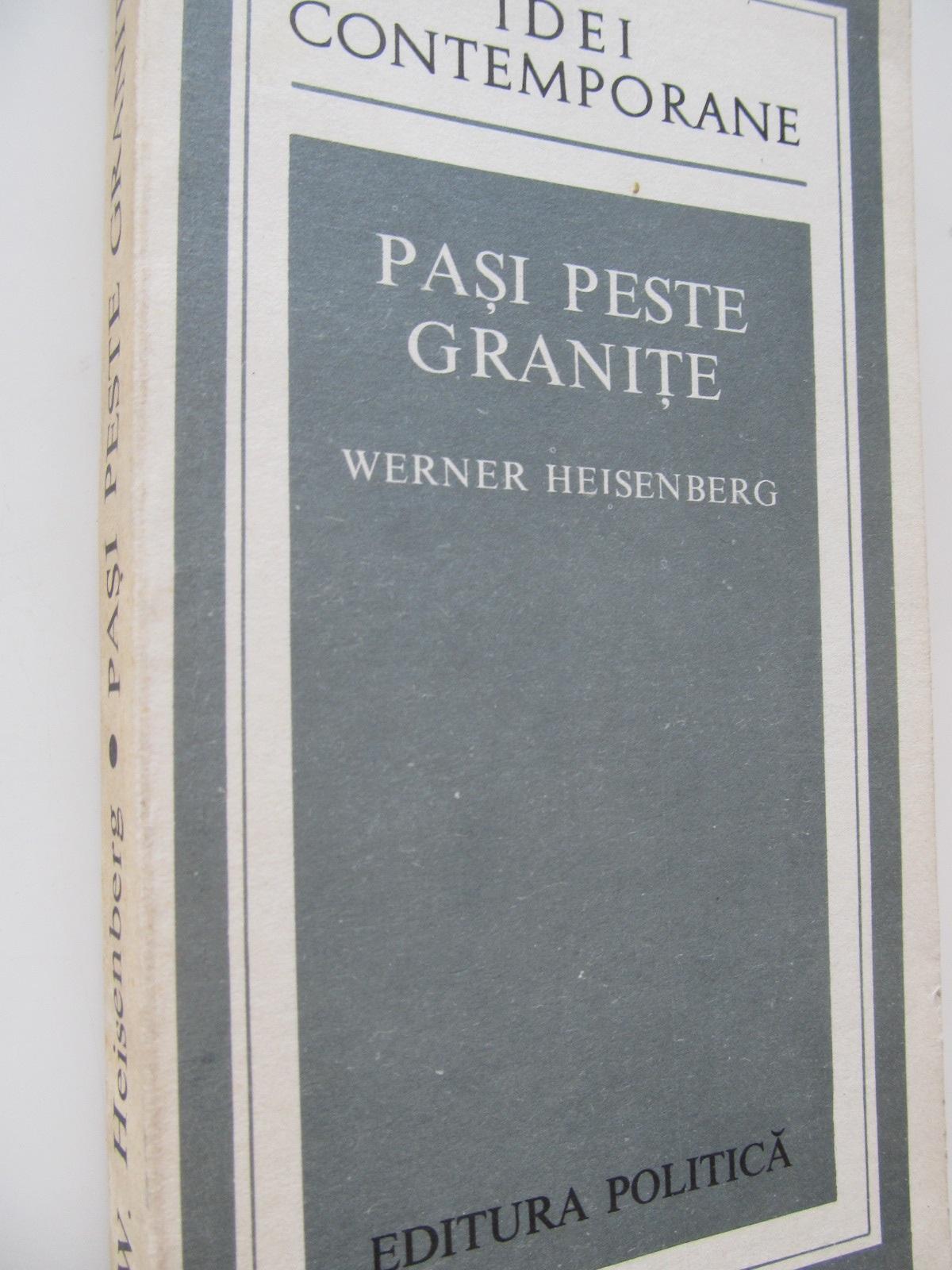 Pasi peste granite - Werner Heisenberg | Detalii carte