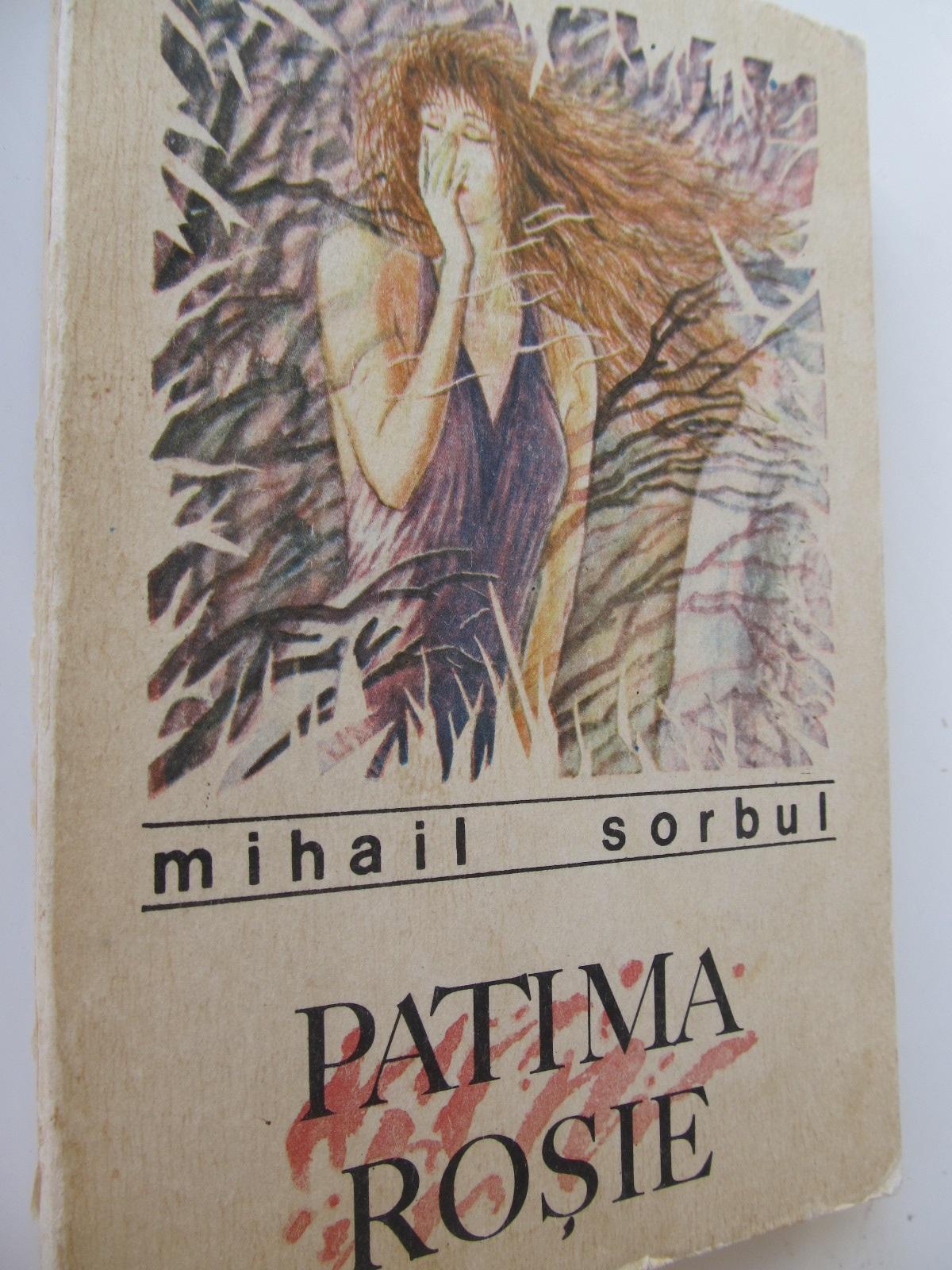 Patima rosie - Mihail Sorbul | Detalii carte