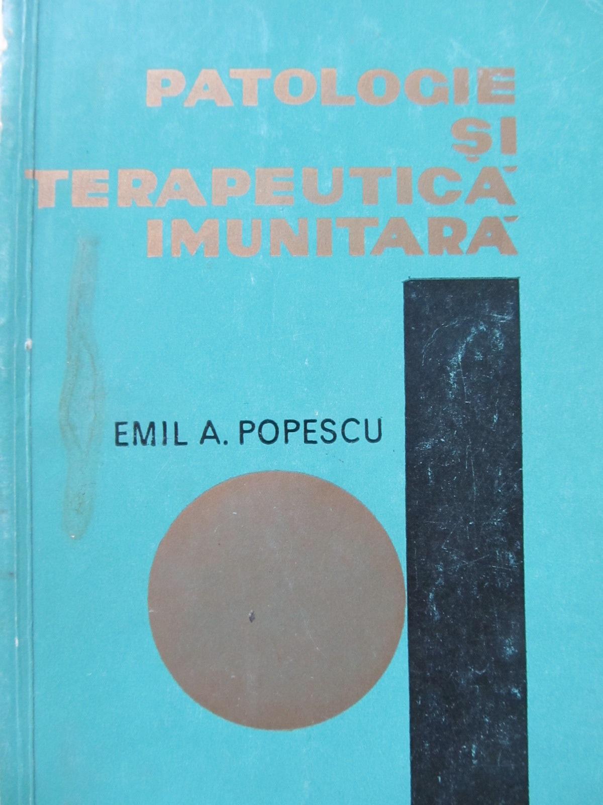 Patologie si terapeutica imunitara - Emil A. Popescu | Detalii carte