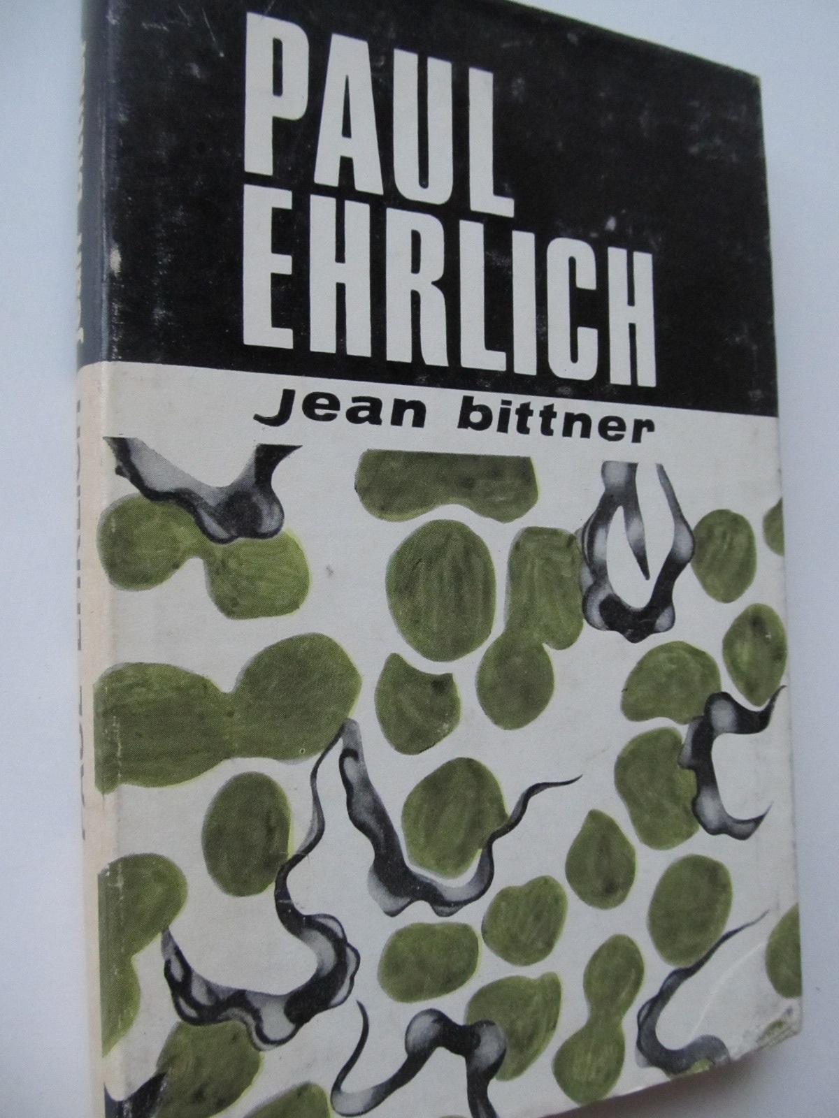 Paul Ehrlich - Jean Bittner | Detalii carte