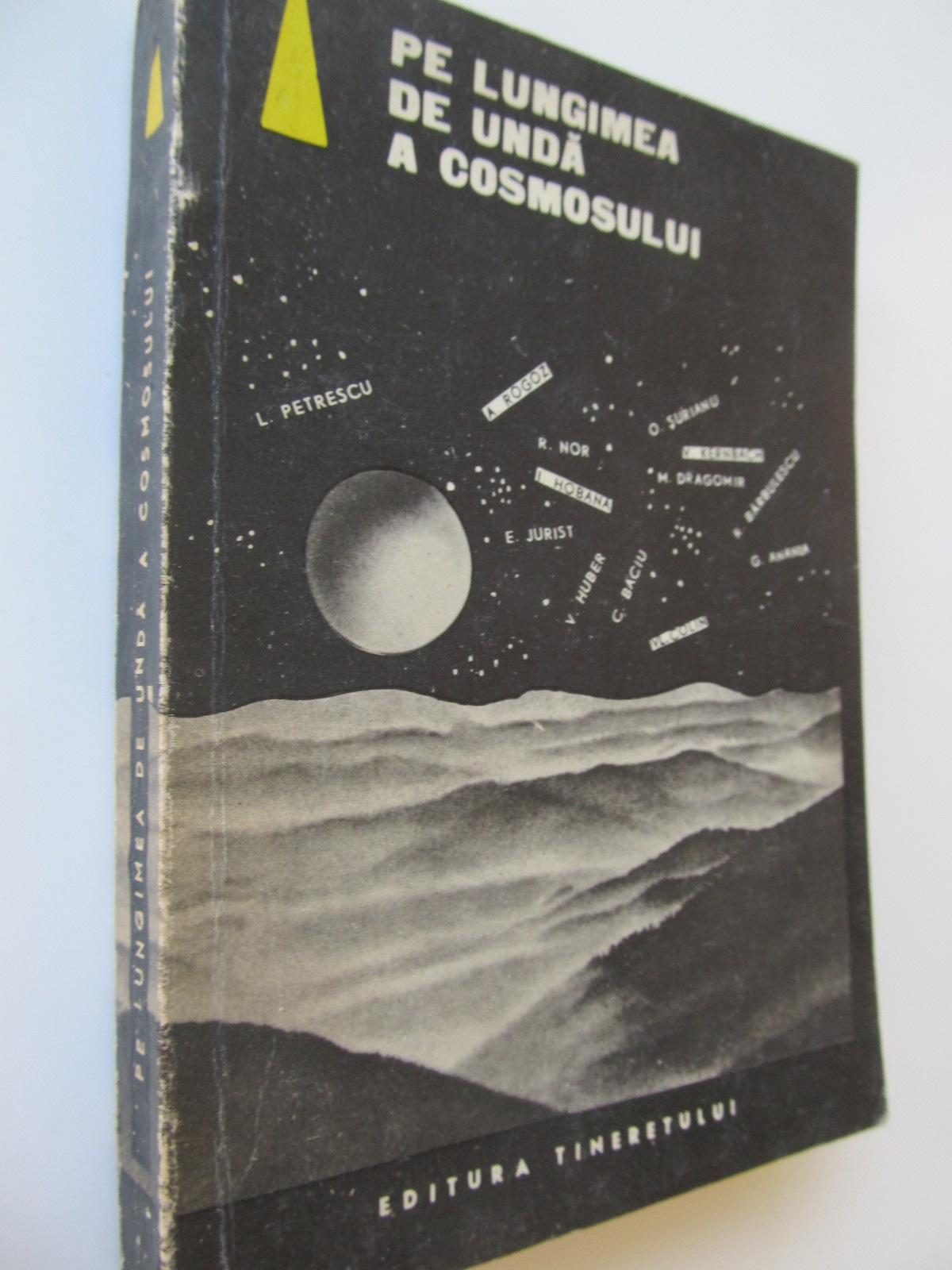 Pe lungimea de unda a cosmosului - Culegere de povestiri SF romanesti - *** | Detalii carte
