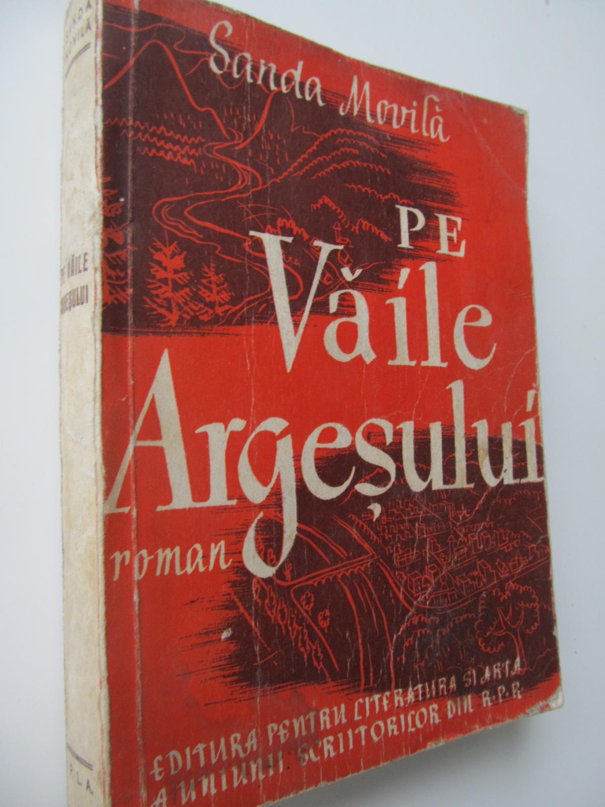 Pe vaile Argesului (editie princeps) - Sanda Movila | Detalii carte