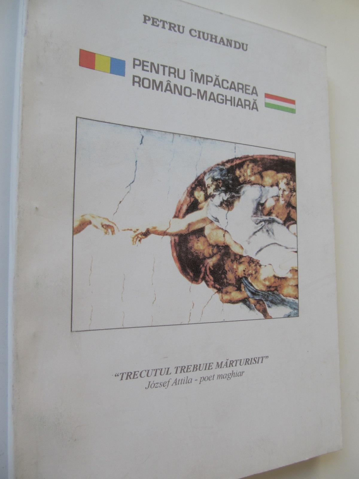 Pentru impacarea Romano-Maghiara - Petru Ciuhandu | Detalii carte