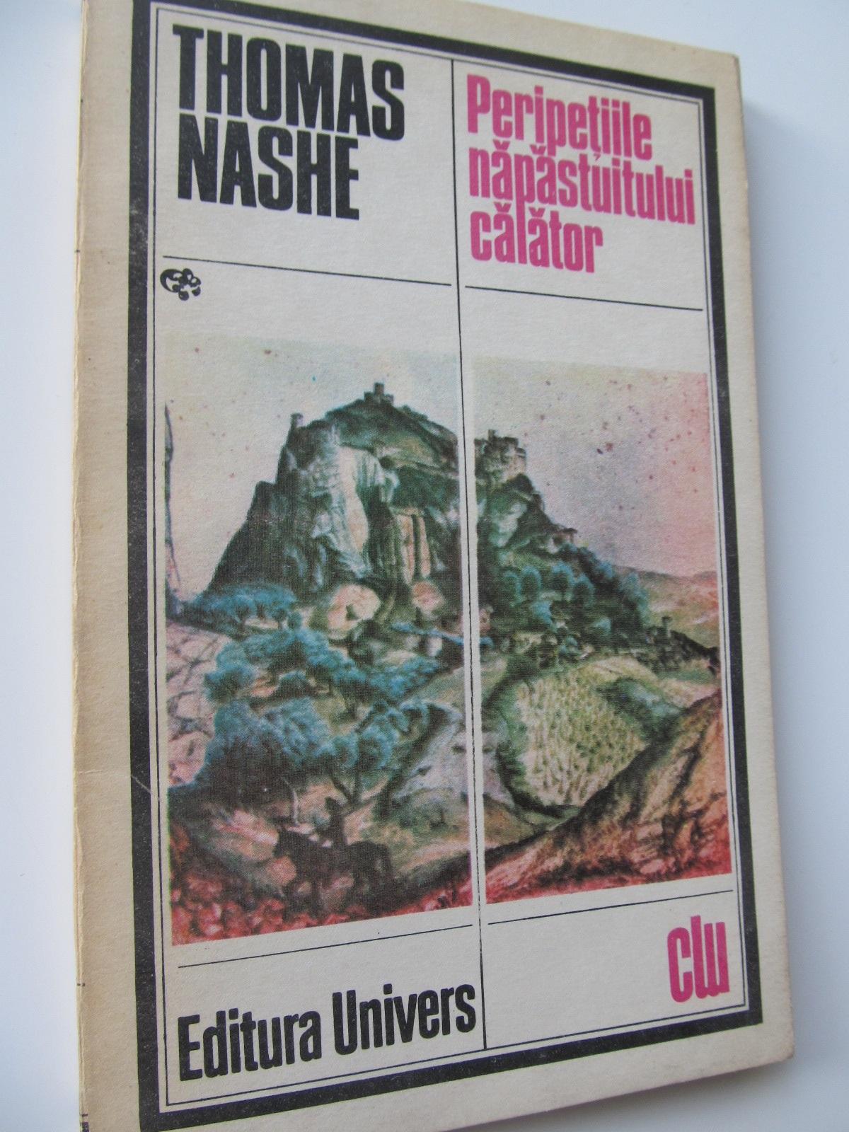 Peripetiile napastuitului calator - Thomas Nashe | Detalii carte